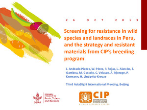 Screening for resistance in wild species and landraces in Peru and the strategy and resistant materials from CIP's breeding program.